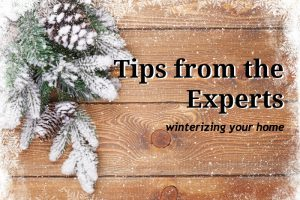 Tips from the Experts: Winterizing Your Home