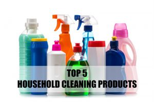 Tips from the Experts: Top 5 Household Cleaning Products