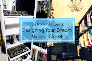 Tips for Designing Your Dream Master Closet