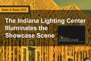 Home-A-Rama 2015: The Indiana Lighting Center Illuminates the Showcase Scene