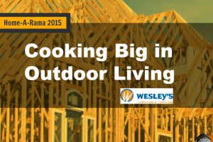 Home-A-Rama 2015: Cooking Big in Outdoor Living