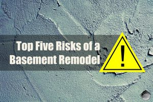 Top Five Risks of a Basement Remodel